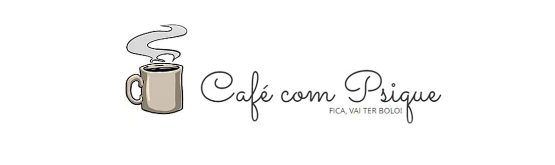 Conheça o Café com Psique