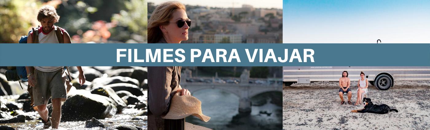 Seis filmes para viajar e se encantar sem sair de casa