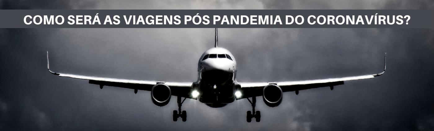 Como será as viagens pós pandemia do coronavírus?